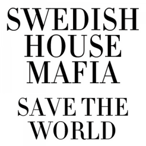Swedish House Mafia feat. John Martin - Save The World (Extended Mix)