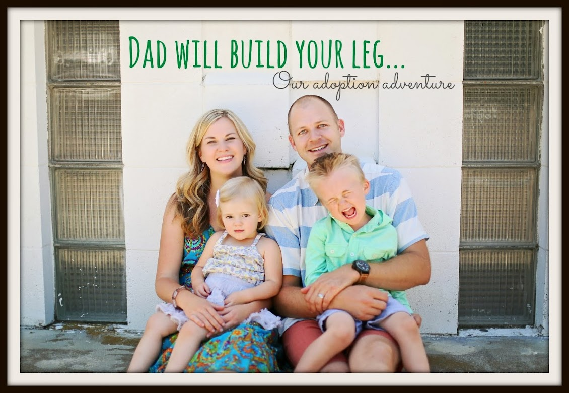 Dad will build your leg.