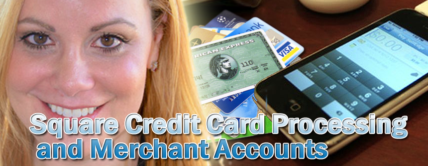 Square Credit Card Processing and Merchant Account