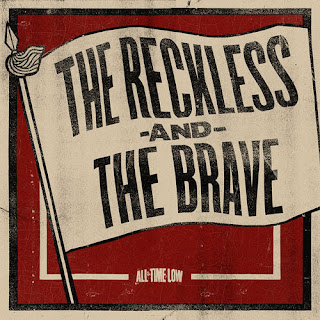 All Time Low - The Reckless And The Brave Lyrics