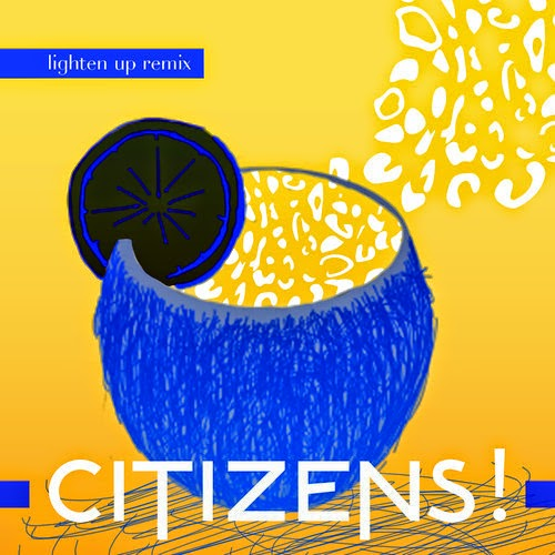 CITIZENS! - Lighten Up Remixes