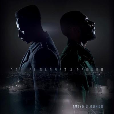 """Daniel Garnet e PeqnoH disponibilizaram o álbum """"Avise o Mundo"""" audição e download free."""