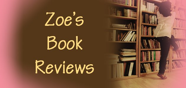 Zoe&#39;s Book Reviews