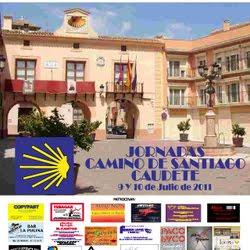 I JORNADAS DEL CAMINO DE SANTIAGO EN CAUDETE (9 y 10 de julio de 2.011)