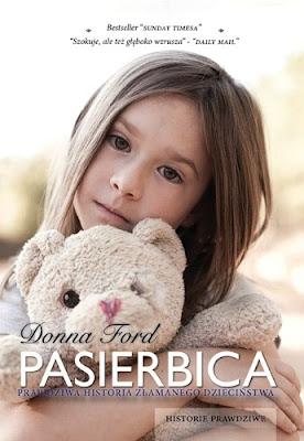 """Donna Ford – """"Pasierbica. Prawdziwa historia złamanego dzieciństwa"""""""