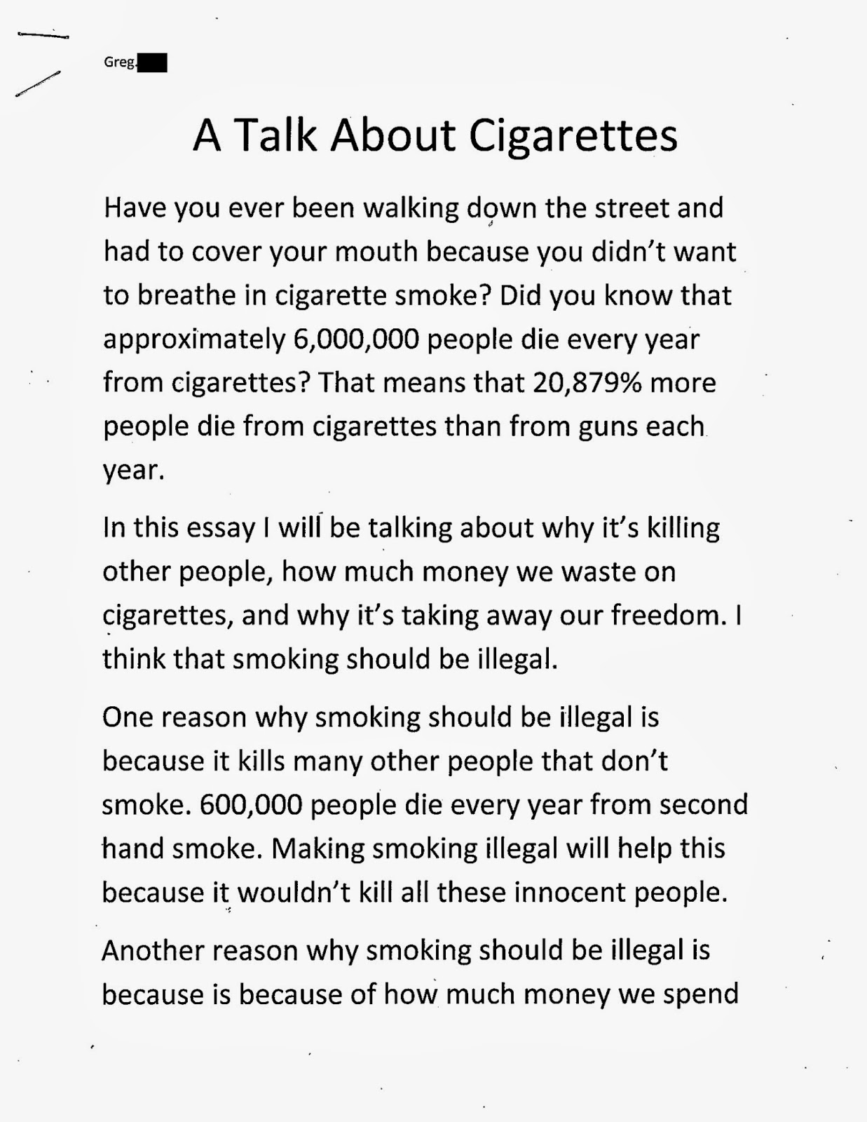 essay about cigarettes should be illegal Should cigarettes be made illegal health, medicine, nursing essay.