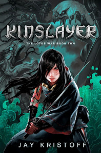KINSLAYER (The Lotus War Book Two) by Jay Kristoff