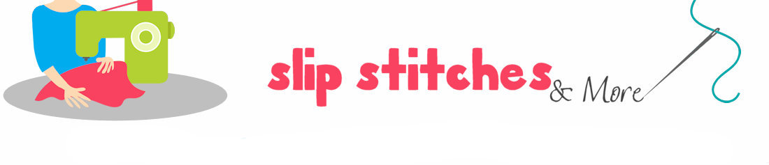 SLIP STITCHES & MORE