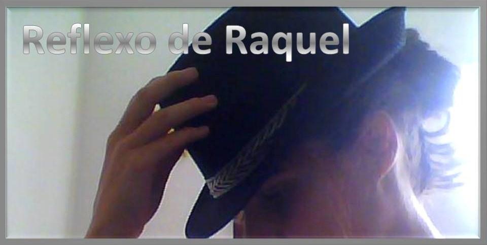 Reflexo de Raquel