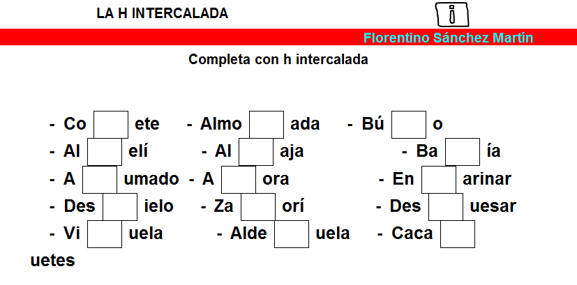 http://cplosangeles.juntaextremadura.net/web/edilim/tercer_ciclo/lengua/ortografia/la_h_intercalada/la_h_intercalada.html