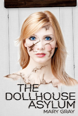 Cover Reveal: The Dollhouse Asylum by Mary Gray