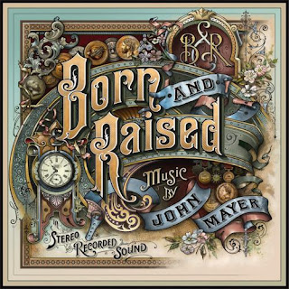 John Mayer - Born And Raised Lyrics