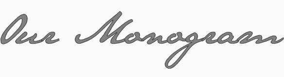 Our Monogram