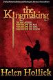 The Kingmaking by Helen Hollick