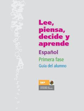 Lee, piensa, decide y aprende. Nuevos materiales de Español para Primer grado 2012-2013: