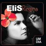 Elis Regina – Um Dia CD 1 2012