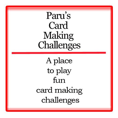 Paru's Card Making Challenges