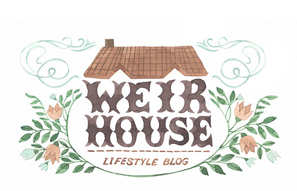 The Weir House - A Lifestyle Blog
