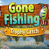 Gone Fishing: Trophy Catch Android Game Review