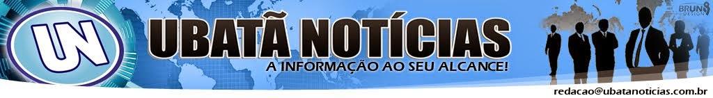 :: Ubatã Notícias ::  O Número 1 da Cidade !
