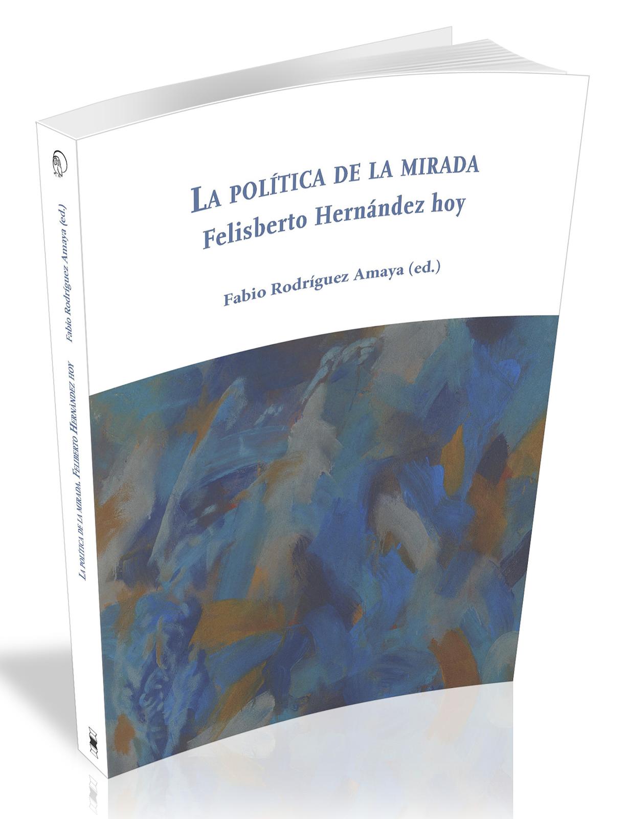 La política de la mirada. Felisberto Hernández hoy