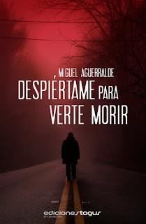 Despiértame para verte morir (Miguel Aguerralde)