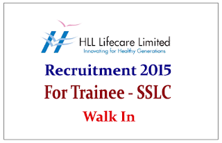HLL Lifecare Limited Hiring SSLC for the post of Trainees