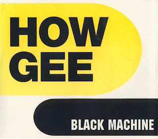 Black Machine / How Gee