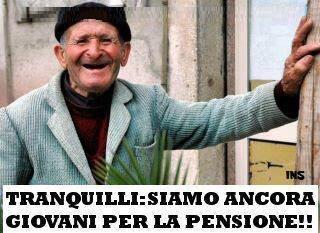 Risultati immagini per tranquilli siamo ancora giovani per la pensione
