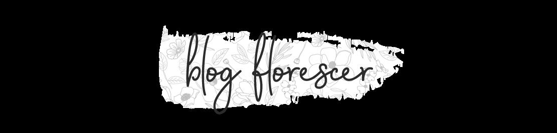 Blog Florescer