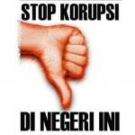 STOP KORUPSI DI NEGERI INI
