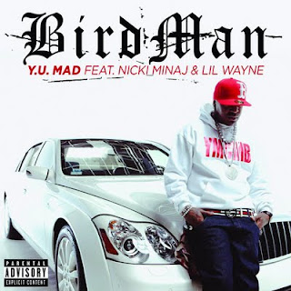 Birdman - Y.U. Mad (feat. Nicki Minaj & Lil Wayne) Lyrics
