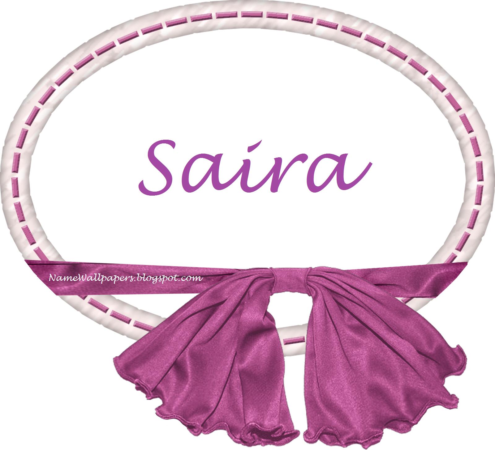 Saira   Name...H E B Meaning