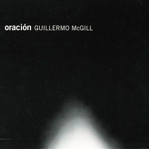 Oracion, disco de Guillermo McGill