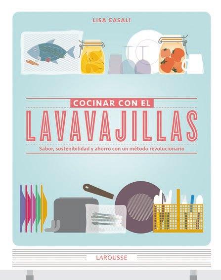 L 39 hora del t per cocinar con el lavavajillas for Cocinar en el lavavajillas
