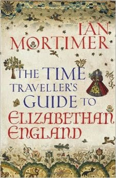 http://www.amazon.co.uk/Time-Travellers-Guide-Elizabethan-England/dp/1847921140