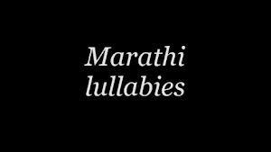Songs - Marathi Lullabies