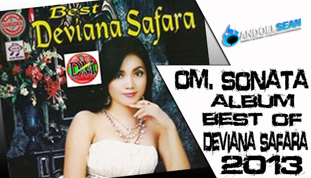 dangdut koplo terbaru om sonata the best of deviana safara