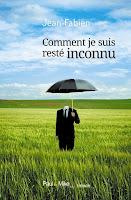 http://leden-des-reves.blogspot.fr/2015/09/comment-je-suis-reste-inconnu-jean.html