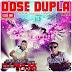 Dose Dupla DJ Maxx Oliver e DJ Bruno César.