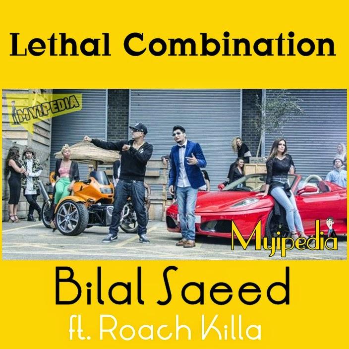 Bilal Saeed ft. Roach Killa - Lethal Combination