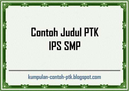 Contoh Judul PTK IPS SMP