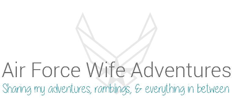 AF Wife Adventures