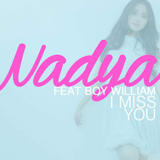 Nadya Almira - I Miss You (feat. Boy William)