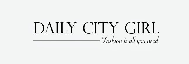 Daily City Girl | Fashion Blog