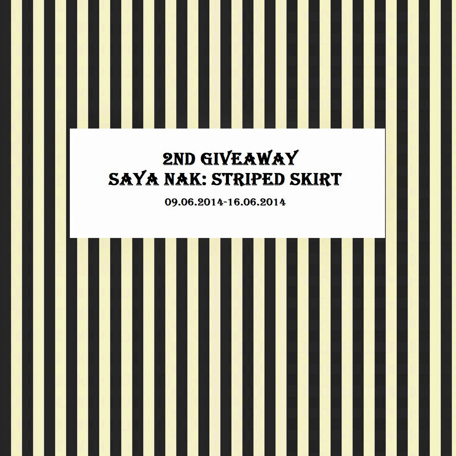 http://kasutkaca15.blogspot.com/2014/06/2nd-giveaway-saya-nak-striped-skirt.html