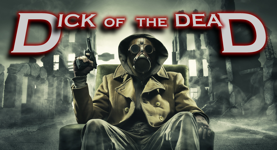 Dick of the Dead