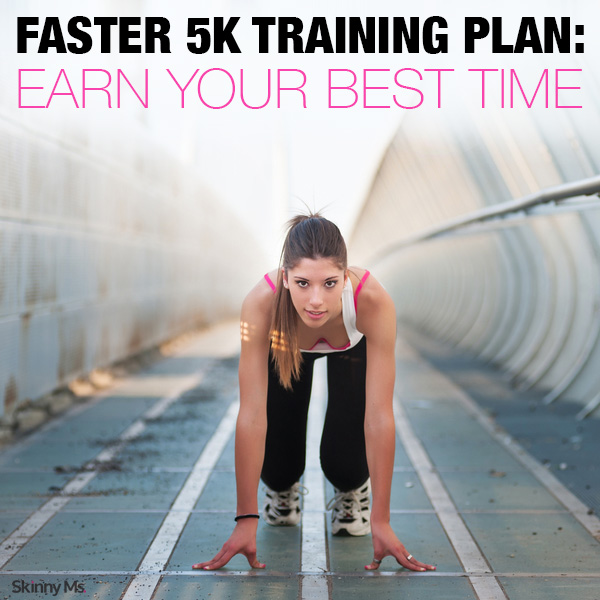 Faster 5K Training Plan: Earn Your Best Time