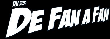 De Fan a Fan. Todo lo que te gusta sobre cine, series, cómics y libros