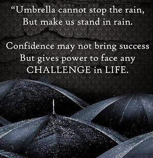 Umbrella Cannot Stop The Rain But Make Us Stand In Rain. Confidence May Not Bring Success But Give Power To Face Any Challenge In Life